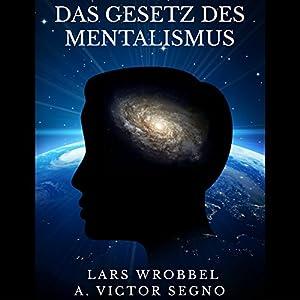 Das Gesetz des Mentalismus Hörbuch