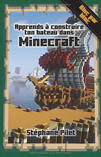 Apprends à construire ton bateau dans Minecraft par Stéphane Pilet