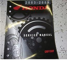 2003 2004 2005 2006 2007 2008 2009 honda crf150f service shop repair rh amazon com 2003 crf150f manual 2003 crf150f manual