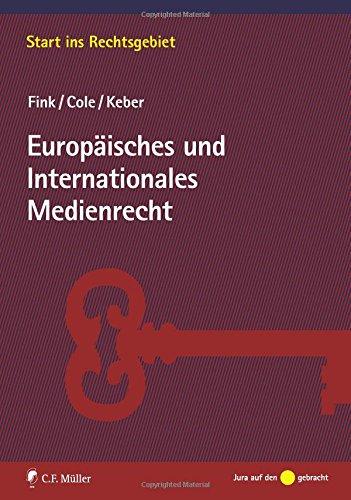 Read Online Europaeisches und Internationales Medienrecht (German Edition) pdf