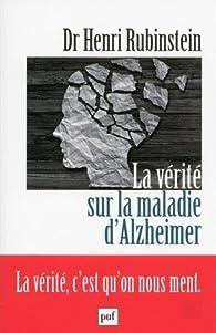 La vérité sur la maladie d'Alzheimer par Henri Rubinstein