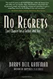 No Regrets, Barry Neil Kaufman, 1932073027