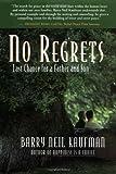 No Regrets, Barry Neil Kaufman, 1932073027