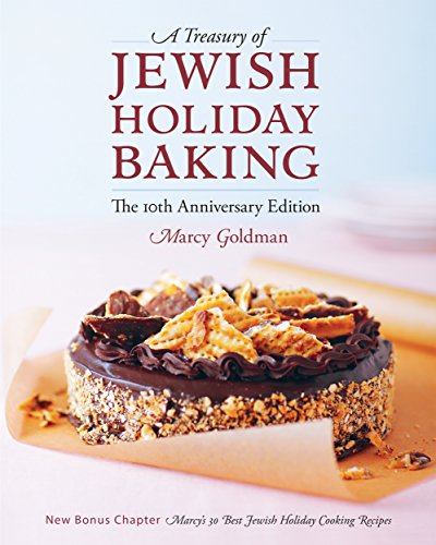 The Tenth Anniversary Edition of A Treasury of Jewish Holiday Baking