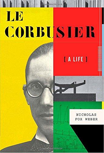 Le Corbusier: A Life (Le Architect Corbusier)