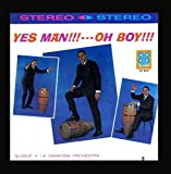 Yes Man! Oh Boy! by Quique Y La Sabrosa Orchestra