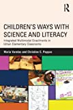 Children's Ways with Science and Literacy, , 0415897858