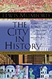 Image of The City in History: Its Origins, Its Transformations, and Its Prospects [CITY IN HIST]