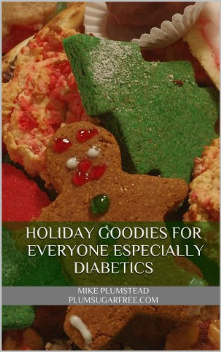 Holiday Goodies for Everyone Especially Diabetics