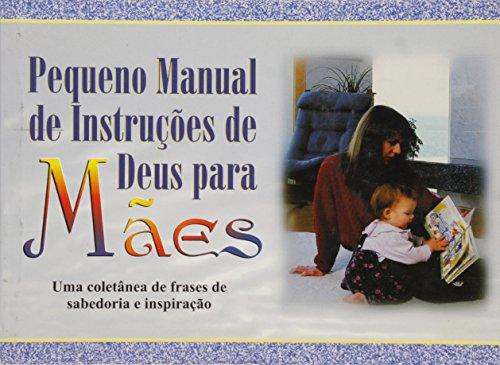 Pequeno Manual De Instrucoes De Deus Para Maes