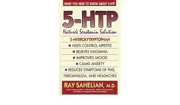 5-HTP: Natures Serotonin Solution by Ray Sahelian 1999-11-30 ...