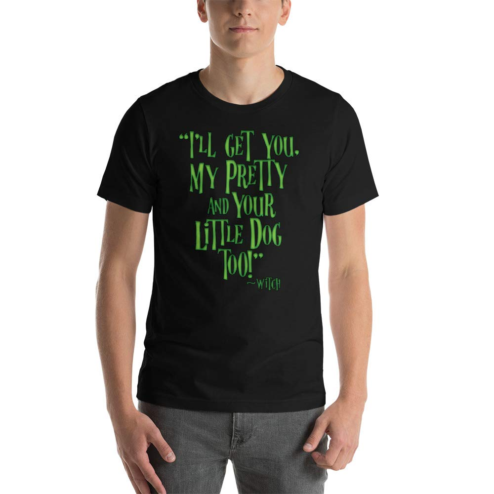 Short-Sleeve Unisex T-Shirt Wicked Witch and The Land of OZ SleeplessLady Ill Get You My Pretty and Your Little Dog Too