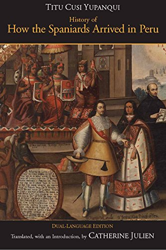 History of How the Spaniards Arrived in Peru (Relasýýion de como los Espaýýoles Entraron en el Peru), Dual-Language Edition (English and Spanish Edition) by Brand: Hackett Pub Co