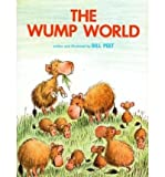 The Wump World (1995. Corr. 3rd Printing) [ THE WUMP WORLD (1995. CORR. 3RD PRINTING) BY Peet, Bill ( Author ) Apr-27-1981