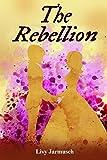 The Rebellion (The Tales of Tarsurella) (Volume 2)