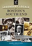 Legendary Locals of Boston's South End, Hope J. Shannon, 1467101125