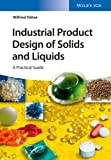 Industrial Product Design of Solids and Liquids - a Practical Guide, Rähse, 3527333355