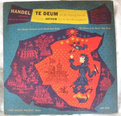 Te Deum, For the Peace of Utrecht & Coronation Anthem, Handel (Utrecht Te Deum)