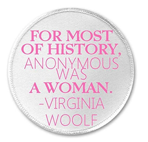 Most History Anonymous Was A Woman Virginia Woolf Quote - 3""