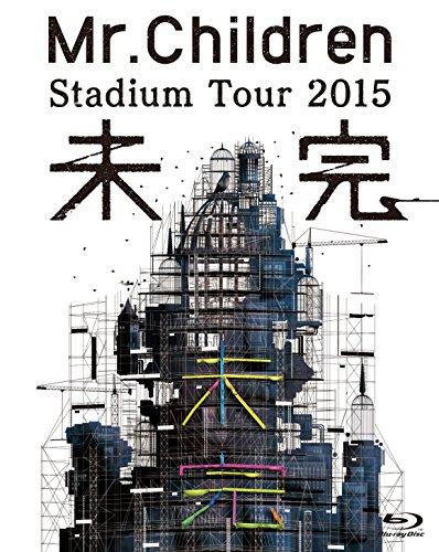 Mr.Children / Mr.Children Stadium Tour 2015 未完