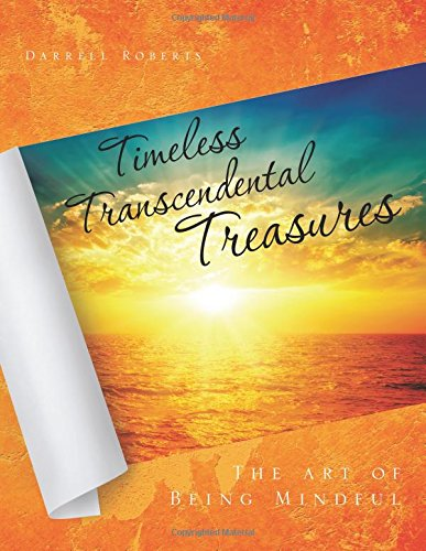 Download Timeless Transcendental Treasures: The art of Being Mindful pdf