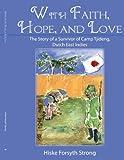 With Faith, Hope, and Love, Hiske Forsyth Strong, 1438944691