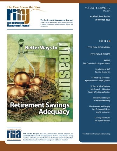 The Retirement Management Journal: Vol. 4, No. 2, Academic Peer Review Committee Issue (Volume 4)