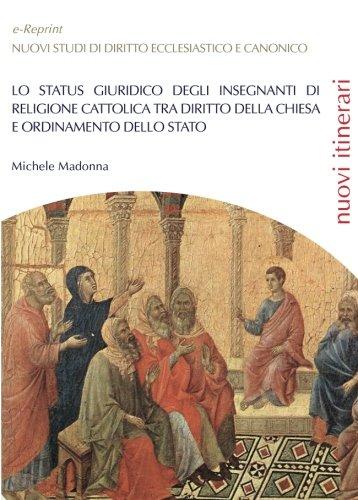 Lo status giuridico degli insegnanti di religione cattolica tra diritto della Ch (Italian Edition)