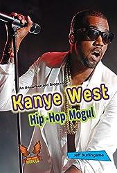 Kanye West: Hip-Hop Mogul (Hip-Hop Moguls)
