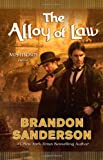 The Alloy of Law, Brandon Sanderson, 0765330423