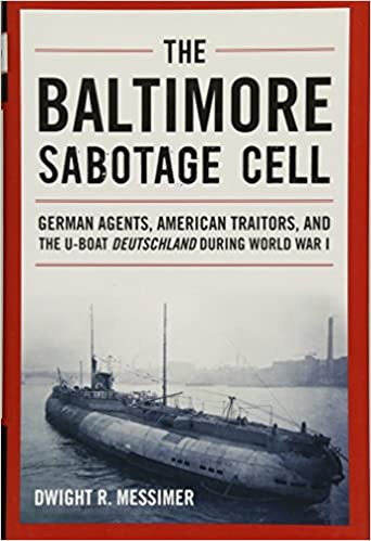 The Baltimore Sabotage Cell: German Agents, American Traitors, and