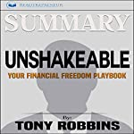 Summary of Unshakeable: Your Financial Freedom Playbook | Readtrepreneur Publishing