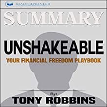 Summary of Unshakeable: Your Financial Freedom Playbook Audiobook by  Readtrepreneur Publishing Narrated by Thomas Stone