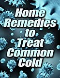 Home Remedies to Treat Common Cold