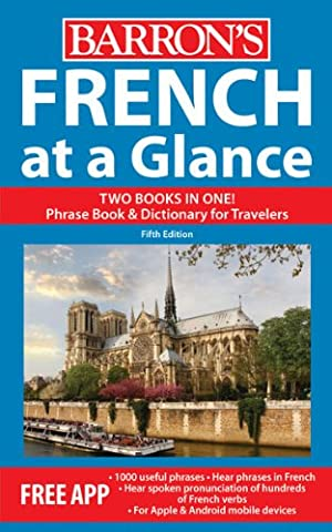 French at a Glance: Foreign Language Phrasebook & Dictionary (At a Glance Series) (Quick Study Academics French)