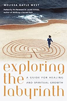 Exploring the Labyrinth: A Guide for Healing and Spiritual Growth by [West, Melissa Gayle]