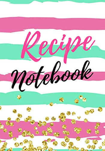 Recipe Notebook: Blank Cookbook For Mom by Shawna Brown
