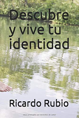 Descubre y vive tu identidad  [Rubio, Ricardo] (Tapa Blanda)