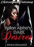 Italian Alpha's Dark Desires by  Aphrodisiac  Publishing in stock, buy online here