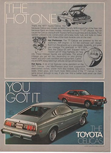 Magazine Print Ad: Red/Silver 1977 Toyota Celica GT and GT Liftback, 'The Hot One...You Got It