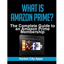 What is Amazon Prime? The Complete Guide to an Amazon Prime Membership