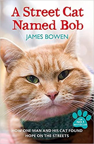 A Street Cat Named Bob: How one man and his cat found hope on the streets: Amazon.es: James Bowen: Libros en idiomas extranjeros