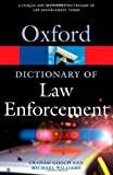 A Dictionary of Law Enforcement, Graham Gooch and Michael Williams, 0192807021