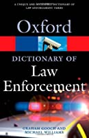 A Dictionary of Law Enforcement (Oxford Quick Reference)