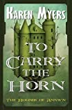 To Carry the Horn (The Hounds of Annwn) (Volume 1)