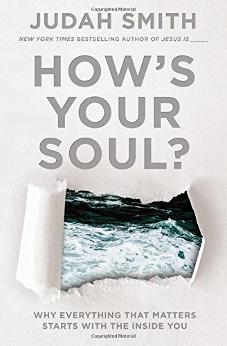 How's Your Soul?: Why Everything that Matters Starts with the Inside - Seattle In Outlet Mall Best