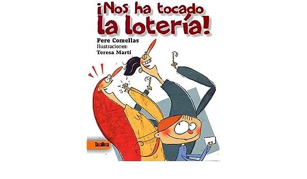 NOS HA TOCADO LA LOTERIA (Spanish) Paperback – January 10, 2012