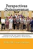 Perspectivas Quisqueyanas: Crónicas de un viaje educativo-cultural a la República Dominicana (Spanish Edition)
