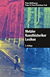 img - for Metzler Kunsthistoriker Lexikon: 210 Portr ts deutschsprachiger Autoren aus 4 Jahrhunderten (German Edition) book / textbook / text book