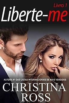 Liberte-me: Livro 1 (A série Acabe Comigo / Liberte-me